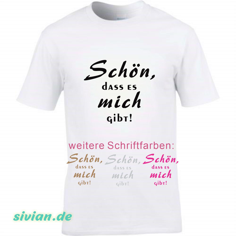 T-Shirt Schön, dass es mich gibt Fun Shirt