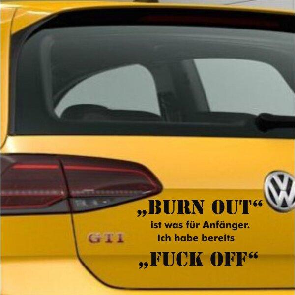 Burn Out Autoaufkleber Fuck Off Aufkleber