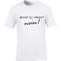 T-Shirt mit Spruch Bevor du fragst NEIN