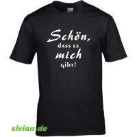T-Shirt mit Spruch Schön,dass es mich gibt