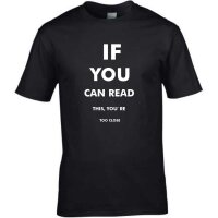 T-Shirt mit Spruch If you can read this.. Abstand