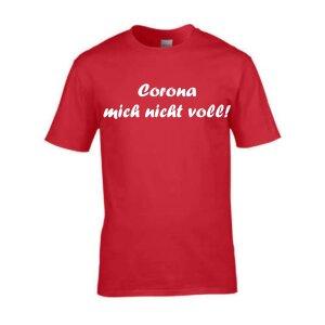 T-Shirt & Spruch Corona mich nicht voll