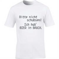 T-Shirt & mit Spruch Bitte nicht schubsen! Ich hab Bier im Bauch