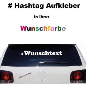 Autoaufkleber ,Hashtag mit Wunschtext  , Sticker , Auto...